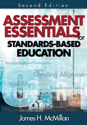 Assessment Essentials for Standards-Based Education By McMillan, James H.