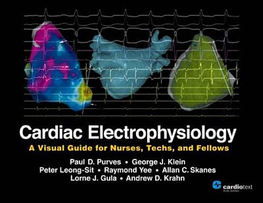 Cardiac Electrophysiology By Purves, Paul D./ Klein, George J. (CON)/ Leong-sit, Peter (CON)